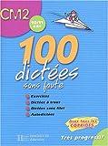 100 dictées sans faute CM2 - 10/11 ans