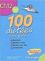 100 dictées sans faute CM2 - 10/11 ans de Daniel Berlion