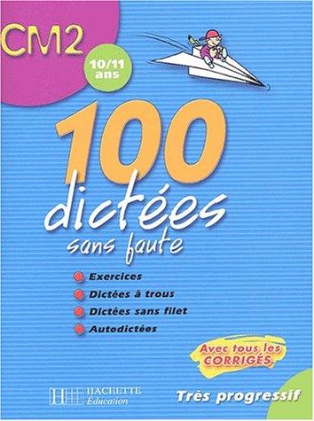 100 dictées sans faute CM2