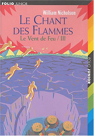 Le vent de feu, Tome 3 : Le chant des flammes par William Nicholson