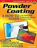 Powder Coating: A How-to Guide for Automotive, Motorcycle, and Bicycle Parts (Sa Design)