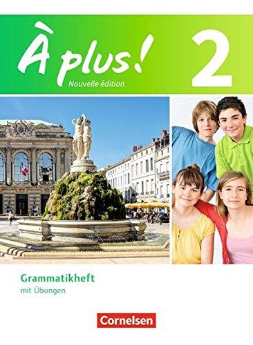 À plus ! - Nouvelle édition: Band 2 - Grammatikheft mit Übungen