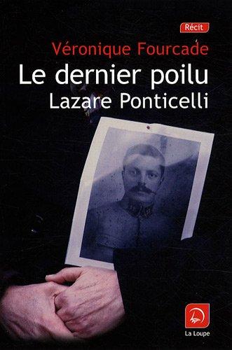 Le dernier poilu : Lazare Ponticelli (grands caractères)