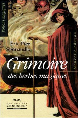 Grimoire des herbes magiques par Eric-Pier Sperandio