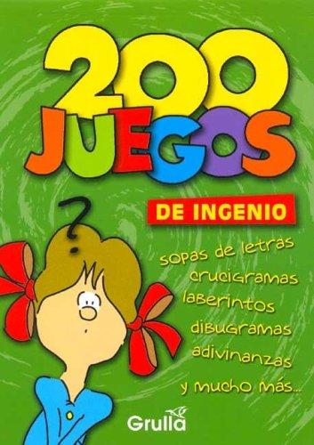 200 juegos de ingenio/200 puzzle games por Luciana B. Gogni
