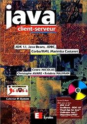 Java client-serveur. JDK 1.1, Java beans, JDBC, Corba/RMI, Marimba Castanet