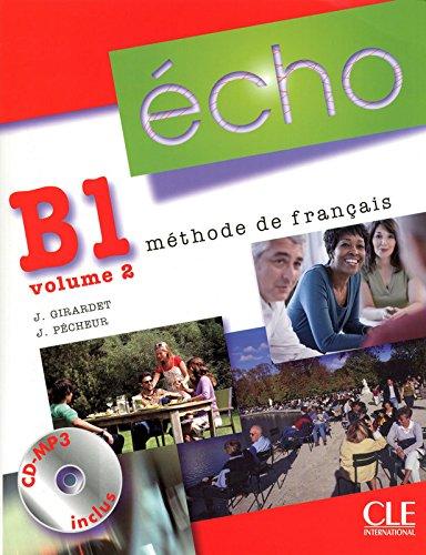 Écho. Niveau B1. Livre De L'Élève - Volume 2, Édition 2010 (Echo)