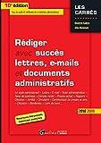 Rediger avec succès lettres, e-mails et documents administratifs...