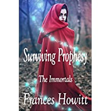 Surviving Prophesy: The Immortals (English Edition)