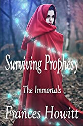 Surviving Prophesy: The Immortals