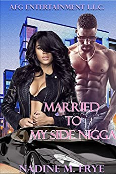 Married To My Side (English Edition) par [Frye , Nadine , LLC, AFG Entertainment ]