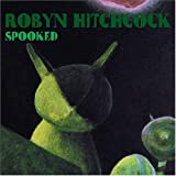 Songtexte von Robyn Hitchcock - Spooked