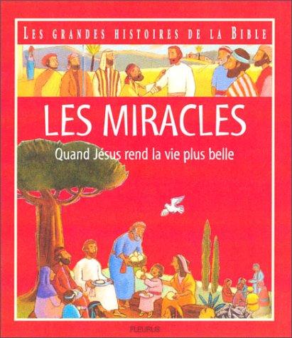 Les Miracles : Quand Jsus rend la vie plus belle