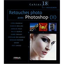 Retouches photo avec Photoshop (II): Cahier du designer - 18