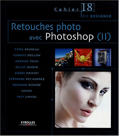 Retouches photo avec Photoshop (II): Cahier du designer - 18