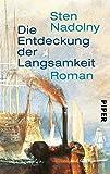 Die Entdeckung der Langsamkeit: Roman - Sten Nadolny