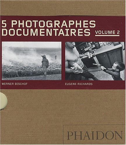 5 photographes documentaires : Volume 2, Werner Bischof, Eugene Richards, Dorothea Lange, Mary Ellen Mark, David Goldblatt par Claude Cookman