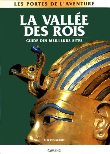 La Vallée des Rois : Les Nécropoles et les Temples de Thèbes