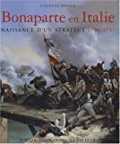 Bonaparte en Italie 1796-1797 : Naissance d'un stratège