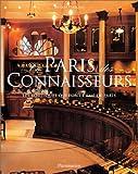 Telecharger Livres Le Paris des connaisseurs Les boutiques qui font l ame de Paris (PDF,EPUB,MOBI) gratuits en Francaise