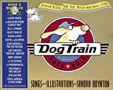 Dog Train: A Wild Ride on the Rock-and-Roll Side (Book & CD)