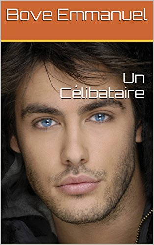 Un Célibataire (French Edition)