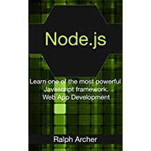 Node.js: Learn one of the most powerful JavaScript frameworks. Web App Development (English Edition)