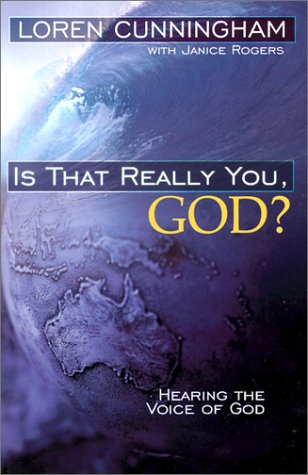 Is That Really You, God?: Hearing the Voice of God (From Loren Cunningham) por Loren Cunningham