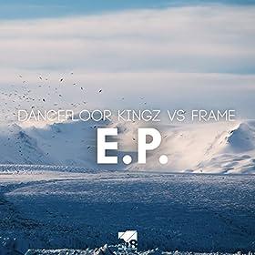 Dancefloor Kingz vs. Frame-E.P.