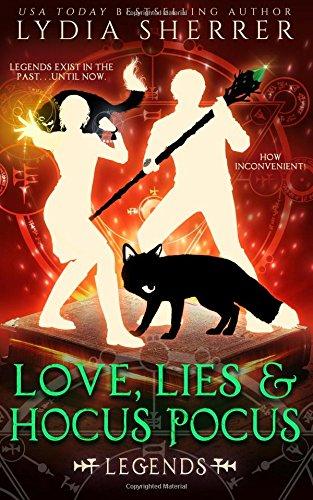 Love, Lies, and Hocus Pocus: Legends: (The Lily Singer Adventures, Book 4): Volume 4