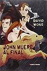 John Muere Al Final par Wong