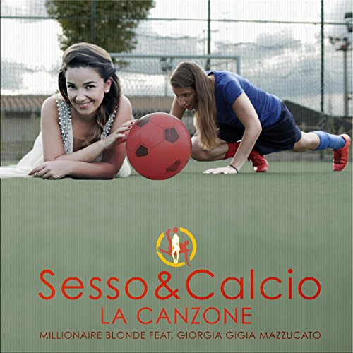 Sesso&Calcio (feat. Giorgia Gigia Mazzucato)