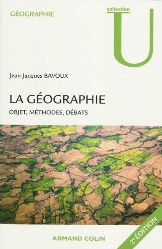 La géographie : objet, méthodes, débats