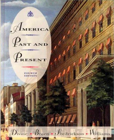 AMERICA PAST AND PRESENT 4E EDITION par Robert A. Divine
