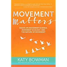 Movement Matters: Essays on Movement Science, Movement Ecology, and the Nature of Movement (English Edition)