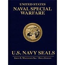United States Naval Special Warfare: U.S. Navy Seals