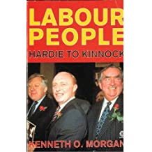 Labour People: Leaders and Lieutenants, Hardie to Kinnock by Morgan, Kenneth O. (March 5, 1992) Paperback