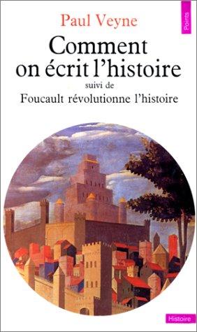 Comment On Écrit L'histoire ? - (Suivi De) Foucault Révolutionne L'histoire par Paul Veyne