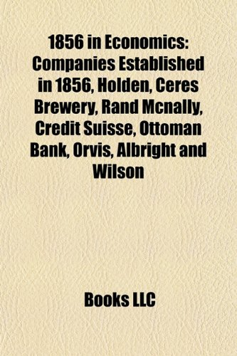 1856-in-economics-companies-established-in-1856-holden-ceres-brewery-rand-mcnally-credit-suisse-otto