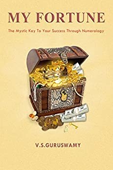 MY FORTUNE: THE MYSTIC KEY TO YOUR SUCCESS THROUGH NUMEROLOGY by [SETHURAMAN, GURUSWAMY]