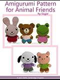 Amigurumi Pattern for Animal Friends (Easy Crochet Doll Patterns Book 3)