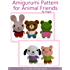Amigurumi Pattern for Animal Friends (Easy Crochet Doll Patterns Book 3) (English Edition)