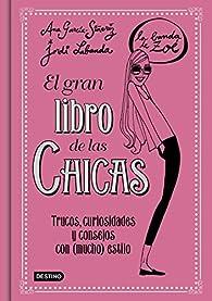 El gran libro de las Chicas. La Banda de Zoé: Trucos, curiosidades y consejos con  estilo par Ana García-Siñeriz