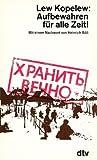 Buchinformationen und Rezensionen zu Aufbewahren für alle Zeit. von Lev Z. Kopelev