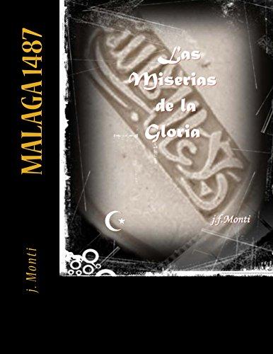 Descargar Libro Las miserias de la gloria: Malaga 1487 de j. Monti