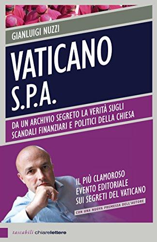 Vaticano Spa (Nuova Edizione): Da un archivio segreto la verità sugli scandali finanziari e politici della Chiesa
