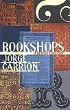 Bookshops: A Readers History (Biblioasis International Translation)