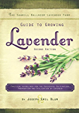 The Sawmill Ballroom Lavender Farm Guide to Growing Lavender, Second Edition. (English Edition)