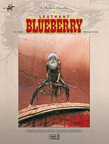 Blueberry Chroniken 06: Prosit Luckner und die vergessene Goldmine