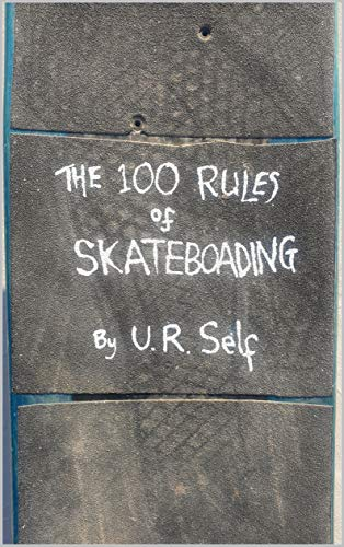 The 100 Rules of Skateboarding (English Edition)